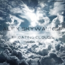 Floating Clouds - Single/Alex Skywalker