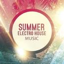 Summer: Electro House Music/Uachik & Pasha Line & X-Day & Zyaba & Aleks Energy & Nikosha Viniloff & SheffeRSounD & Overloop & Baldey & DJ Suvorovskiy & Dynamic Pepper