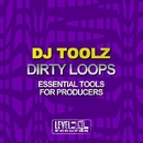 Dirty Loops (Essential Tools For Producers)/DJ Toolz