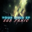 Your Mind EP/Sub Panic & Sub Panic / Chris Dead & Chris Dead