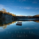 Do This EP/D-Noise