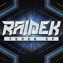 Fever EP/Raidek