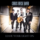 Leave Your Light On/Chris Buck Band