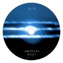 Ambient Drift/bjb