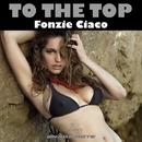 To The Top/Fonzie Ciaco & DJ Ciaco