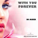 With You Forever - Single/Dj Abeb