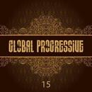 Global Progressive, Vol. 15/Franzis D & Alfoa & Dark Soul Project & Christos Fourkis & Aggressor & Kahraman & Ivan Nikusev & Breeze & Quadrat & Digital Department & Loquai & AquAdro & DP-6 & Deep_D & Sofin & Audio Analysts