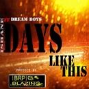 Days Like This  - Single/Dream boys ft Ishane