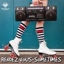 Sometimes - Single/Rendes Vouz