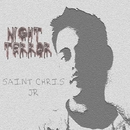 Night Terror/Saint Chris JR