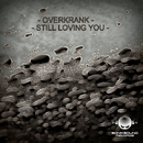 Still Loving You - Single/Overkrank