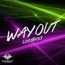 Way Out - Single/LordBad