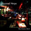 Jazzual Steps/TheSixtiesShift
