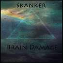 Brain Damage/Skanker