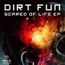 Scared Of Life/Dirt Fun