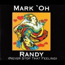 Randy (Never Stop That Feeling) (Remixes)/Mark 'oh