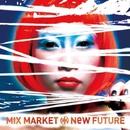 NeW FUTURE/MIX MARKET