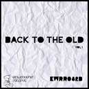 Back To The Old Vol.1/Giuseppe Bottone & Umootive & Alejandro Fernandez & UncleB & Seek & Kloppenburg & Opak & Mari.an & Cyrius & Tonbaumeister