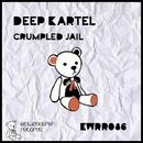 Crumpled Jail/Deep Kartel
