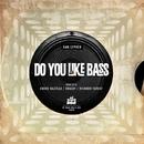 Do You Like Bass/KRASH! & Andre Gazolla & Dan Lypher & Ricardo Farhat