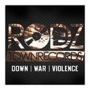 Down War Violence/E Rodz & R.A.T. & BKD
