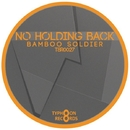 No Holding Back - Single/bamboo soldier