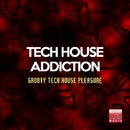 "Tech House Addiction (Groovy Tech House Pleasure)/Groove Juice & Kidama & Ourthing & Jeanclaudemaurice & Stefano Lotti & Danny Jr. Crash & Morphosis & Key De Es & Twin Brothers & Miki Zara & V-Traxx & Stefano ""Shepanski"" Sorrentino & Luigi Pacillo & Nick Shoe & Sm2"