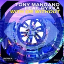 With Or Without - Single/Dan Thompson & Tony Mangano & Rykka