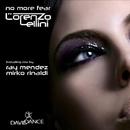 No More Fear/Lorenzo Lellini & Mirko Rinaldi & Ray Mendez