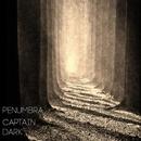 Penumbra - Single/Captain Dark