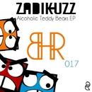 Alcoholic Teddy Bears EP/Zadikuzz