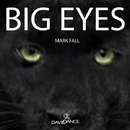 Big Eyes - Single/Mark Fall