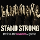 Stand Strong/Melbourne Singers of Gospel