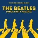 The Beatles - Dance Party Megamix/The London Session Singers