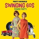 Swinging 60s Dance Party/Party Animal's