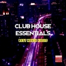 Club House Essentials (Best House Music)/Andy Pitch & Hakan Dundar & DDL Project & Stephan Crown & Jourdan Bordes & Synac & DJ Aco Rolando Martinez & Francesco Lombardo & Dj Evgrand & Marcelo Flix & Amotek & Berserk & The Preacher & Dehix & Emiliano Geri