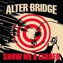 Show Me a Leader (Array)/Alter Bridge