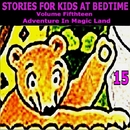 Stories for Kids At Bedtime Vol. 15/Stories for Kids at Bedtime