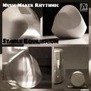 Stable Equilibrium/Music Maker Rhythmic