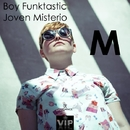 M/Boy Funktastic & Joven Misterio