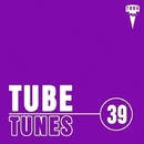 Tube Tunes, Vol.39/Eget Integra & Eraserlad & Stereo Sport & Manchus & Grey Wave & Andre Hecht & 12Saturnus & DJ Vantigo & LifeStream & Y.Y & J Adsen & Chagochkin & DJ Markys & Timm Beam & Magnum Beatman