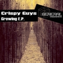 Growing E.P./Crispy Guys