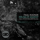 Feeling Of Anger EP/Paul Rodner & Steve Mulder