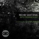 Into Darkness EP/Richie Santana
