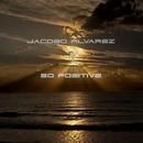 So Positive/Jacobo Alvarez
