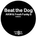 BEAT THE DOG/FRESH FUNKY S & akw