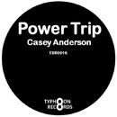 Power Trip/Casey Anderson