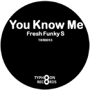 You Know Me/FRESH FUNKY S