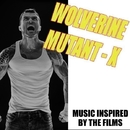 Wolverine Mutant X (Music Inspired By The Films)/TV & MOVIE SOUNDTRAX