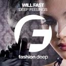 Deep Feelings - Single/Will Fast